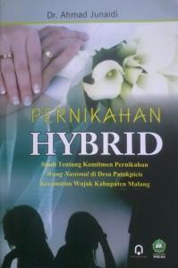 Cover Pernikahan Hybrid Studi Tentang Komitmen Pernikahan Wong Nasional di Desa Patokpicis Kecamatan Wajak Kabupaten Malang (Junaidi Khab)