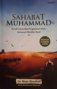 Sahabat Muhammad Kisah Cinta dan Pergulatan Iman Generasi Muslim Awal (Junaidi Khab)